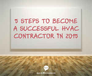 What does it take to become a successful HVAC contractor?