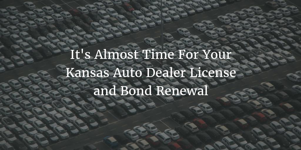 December 31 is the Kansas auto dealer license and bond renewal deadline