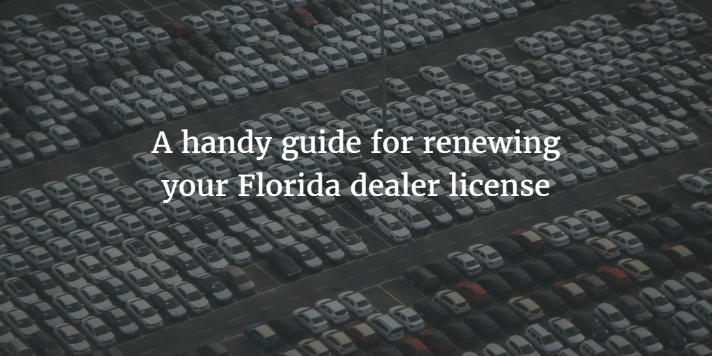 Easy Florida dealer license renewal guide