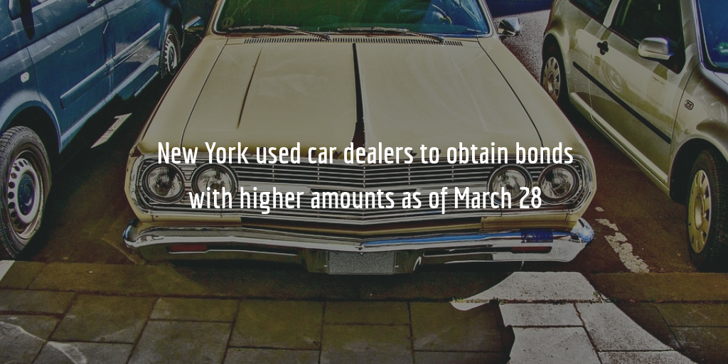 New York auto dealer bonds increase as of March 28, 2017