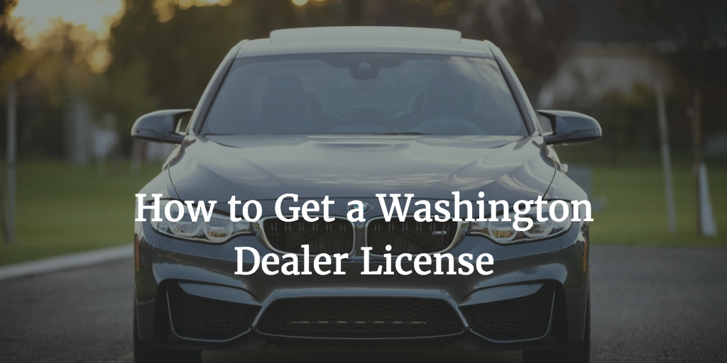 washington dealer license