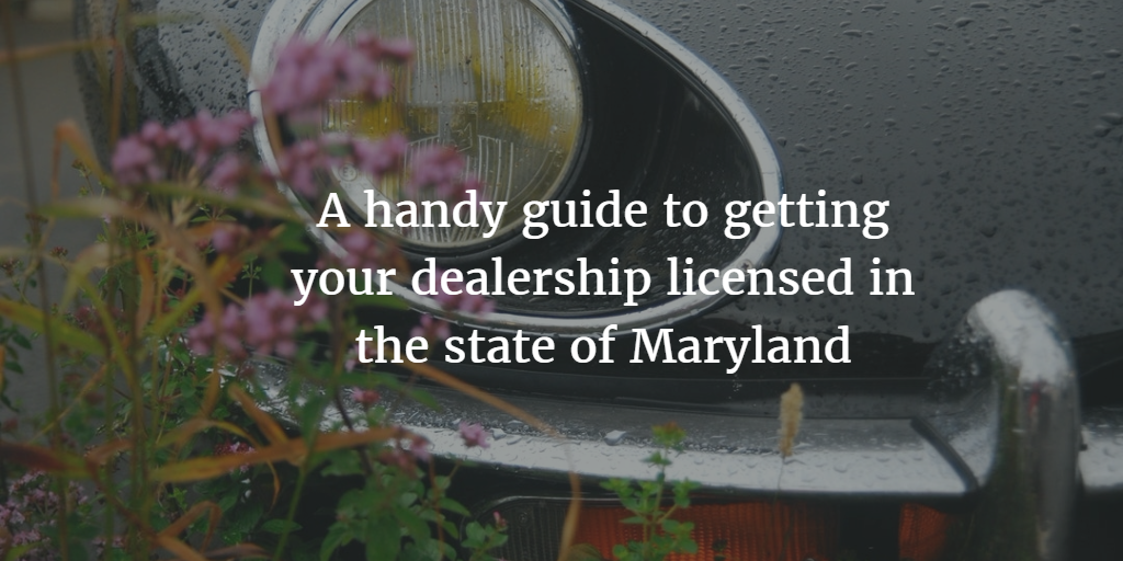 How to Get a Maryland Dealer LIcense