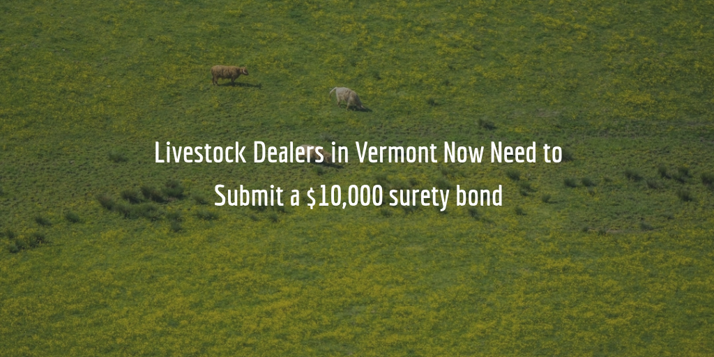 New licensing requirements for livestock dealers and packers in Vermont