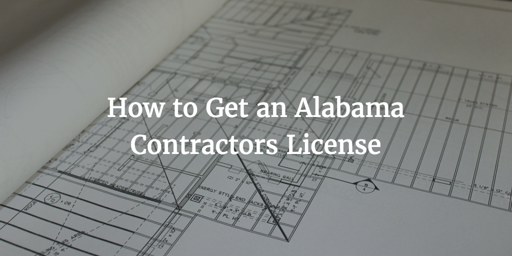Your Detailed Alabama Contractors License Guide