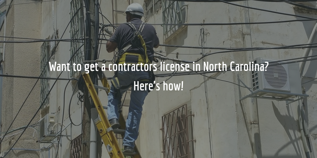 Guide to getting a North Carolina contractors license