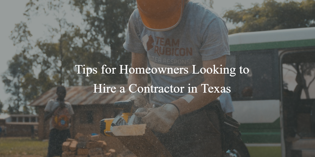 texas homeowners tips for hiring contractors