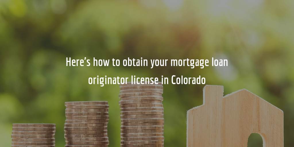 Colorado mortgage loan  originator license guide