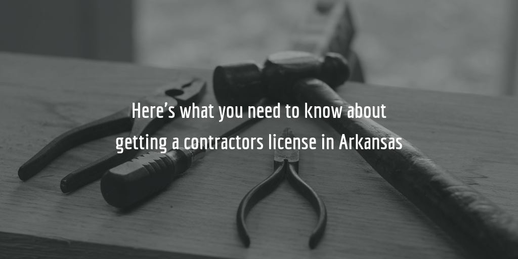 Arkansas contractors licensing guide