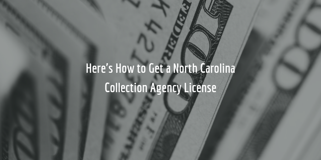 North Carolina collection agency license guide
