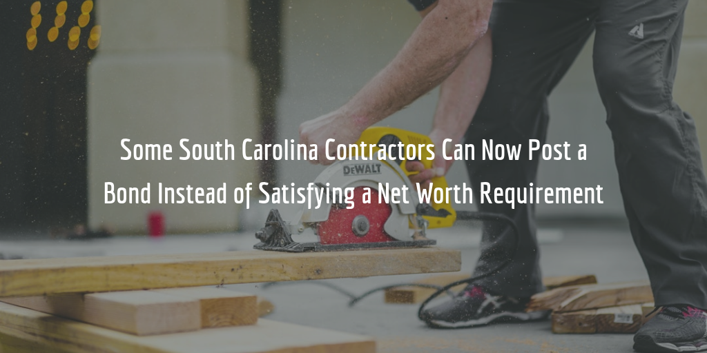 South Carolina general and mechanical contractors can now post a surety bond