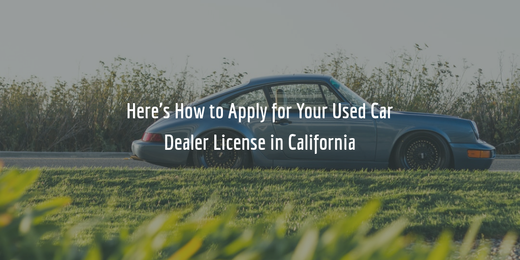 California Used Car Dealer License Guide