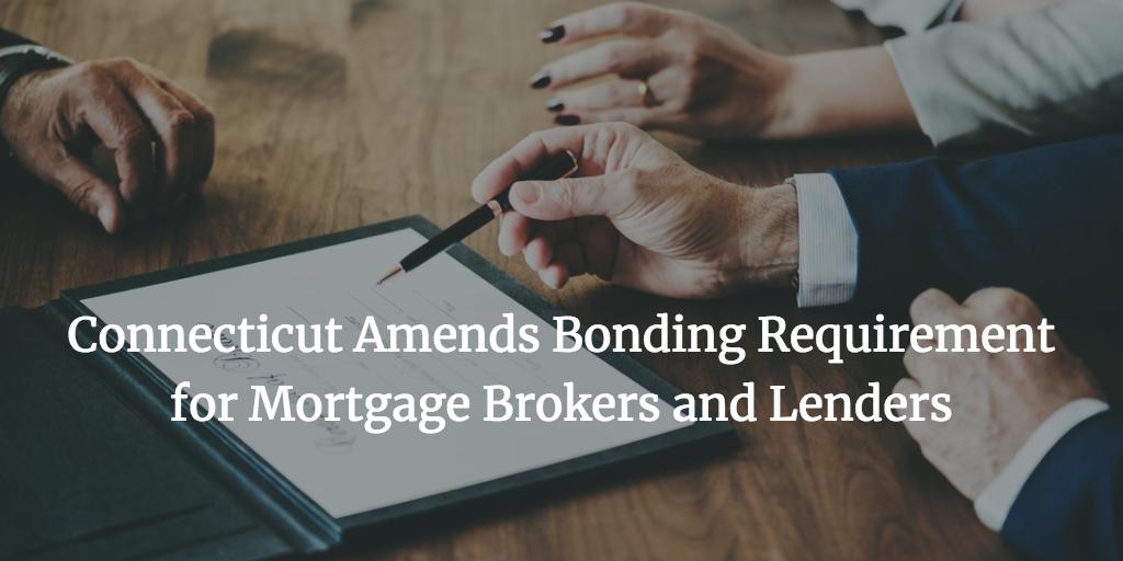 Connecticut mortgage broker and lender bonds changes