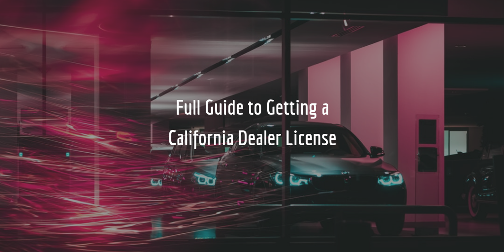 California Auto Dealer License Guide