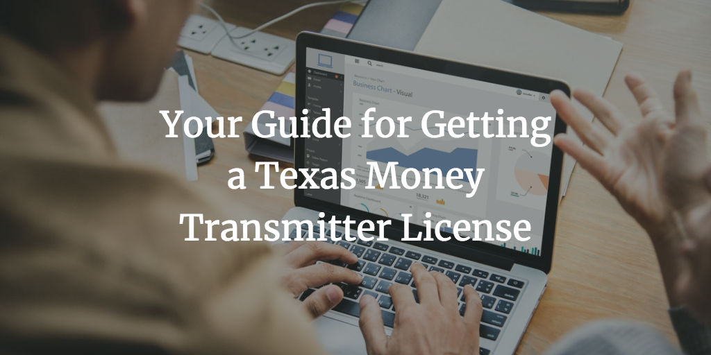 Your Guide for Getting a Texas Money Transmitter License