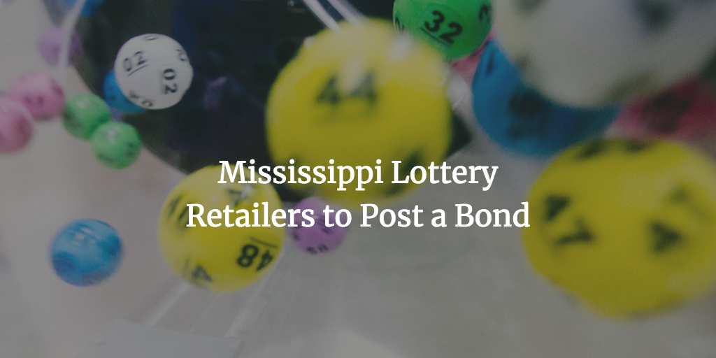 Mississippi lottery retailers bond