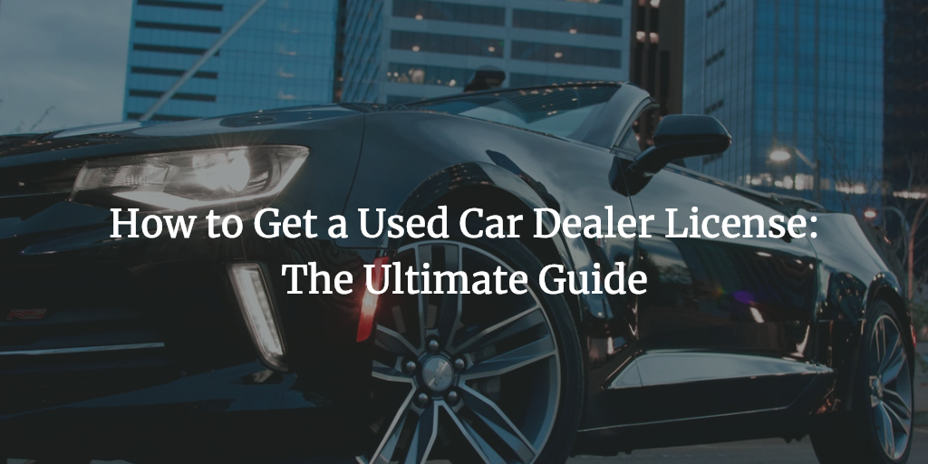 how to get a used car dealer license