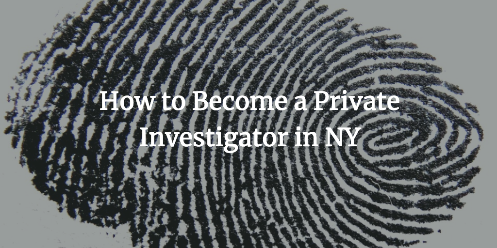 how to become a private investigator in ny