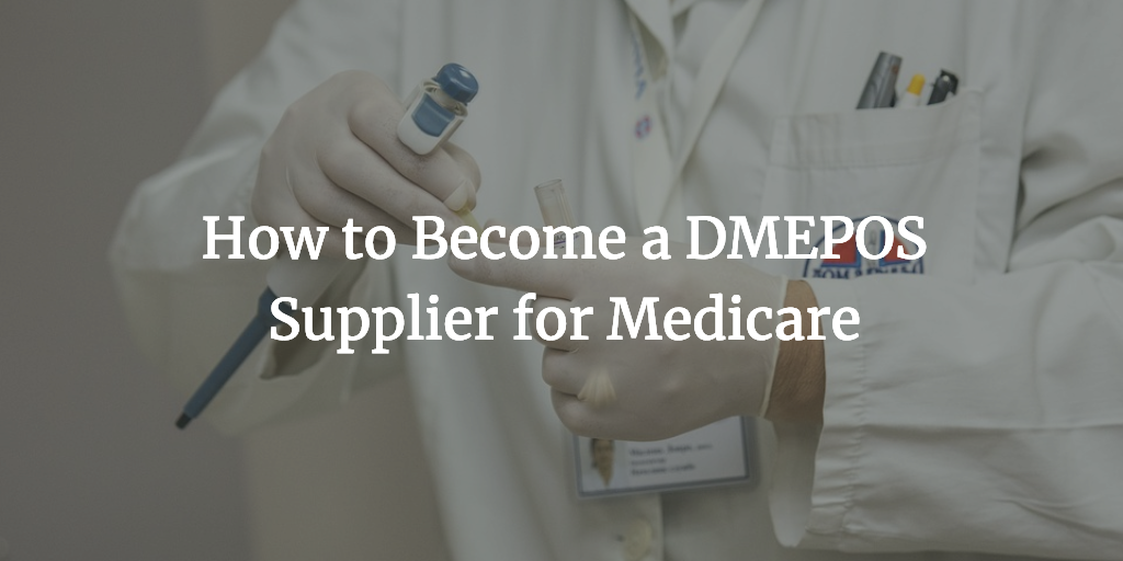 new concept 2983b 35bb0 How to Become a DME Supplier for Medicare