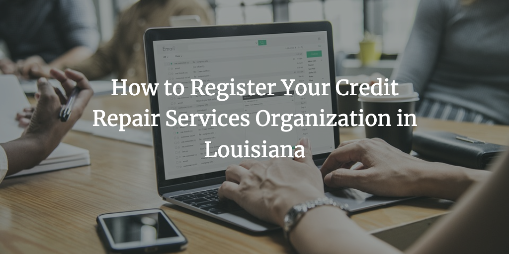 louisiana credit repair services organization