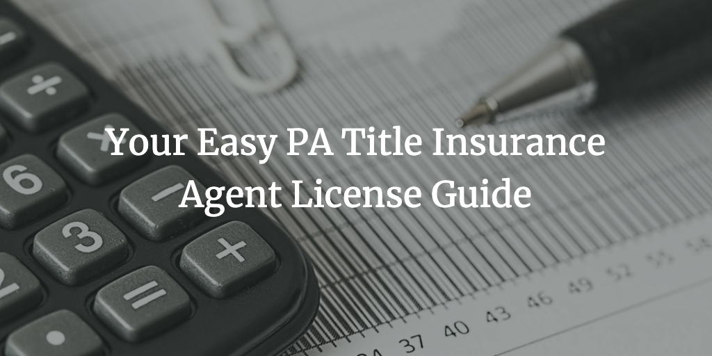 pa title insurance agent license