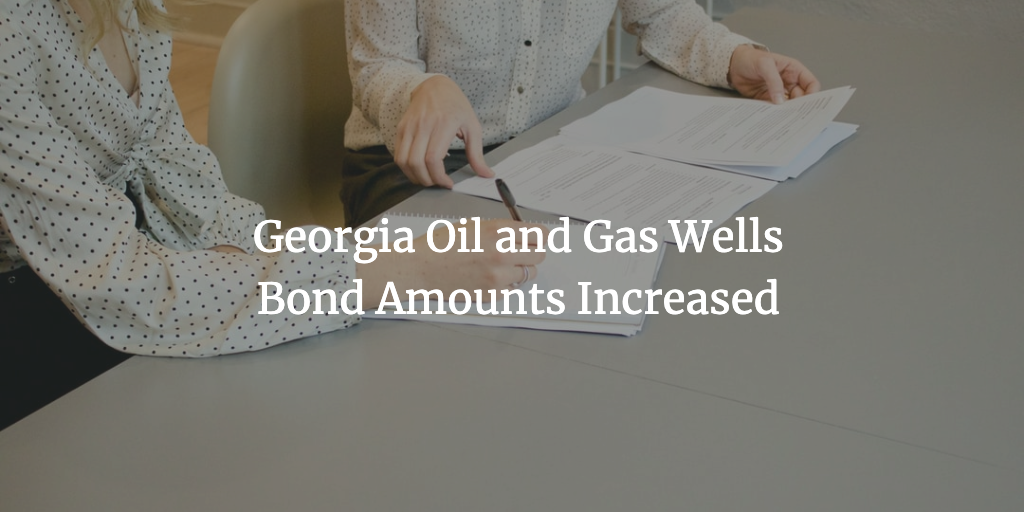 georgia oil and gas wells bond