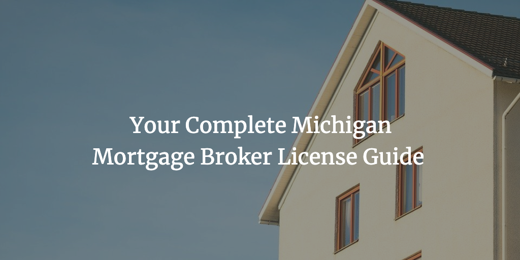 michigan mortgage broker license