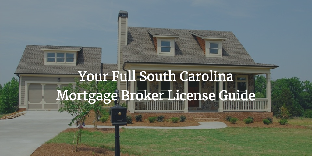 south carolina mortgage broker license