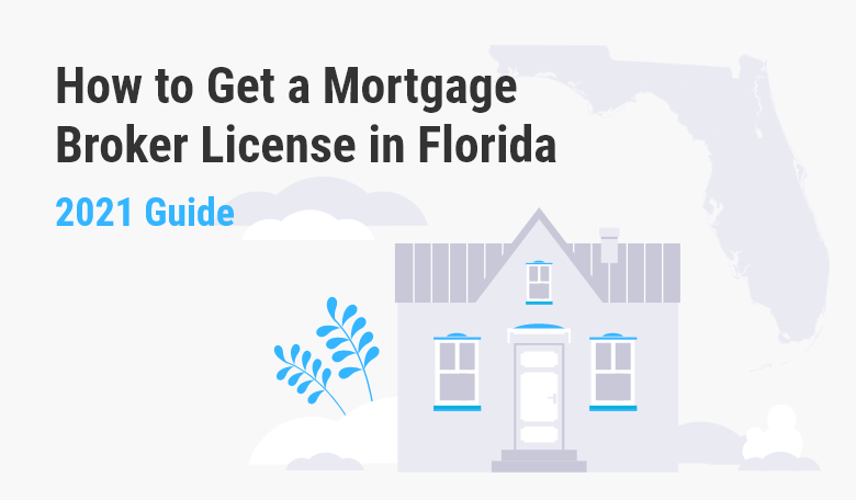 How to Get a Mortgage Broker License in Florida