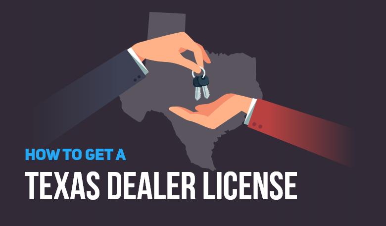 how to get a texas dealer license